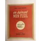 Livre En Suivant Mon Fusil FLAMENT-HENNEBIQUE Robert 1950