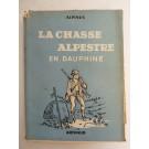 Livre La Chasse Alpestre En Dauphiné Alpinus Chasseur