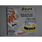 Disque Vinyl 45 tours Maurice CHEVALIER Dédé Decca EFM 455507